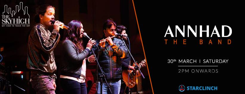 Annhad - Performing Live at The Sky High, Ansal Plaza, Delhi