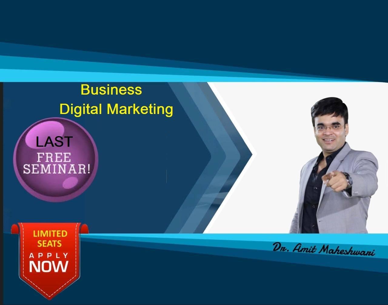 Last Free Business Digital Marketing Seminar on 29th Dec 11 AM