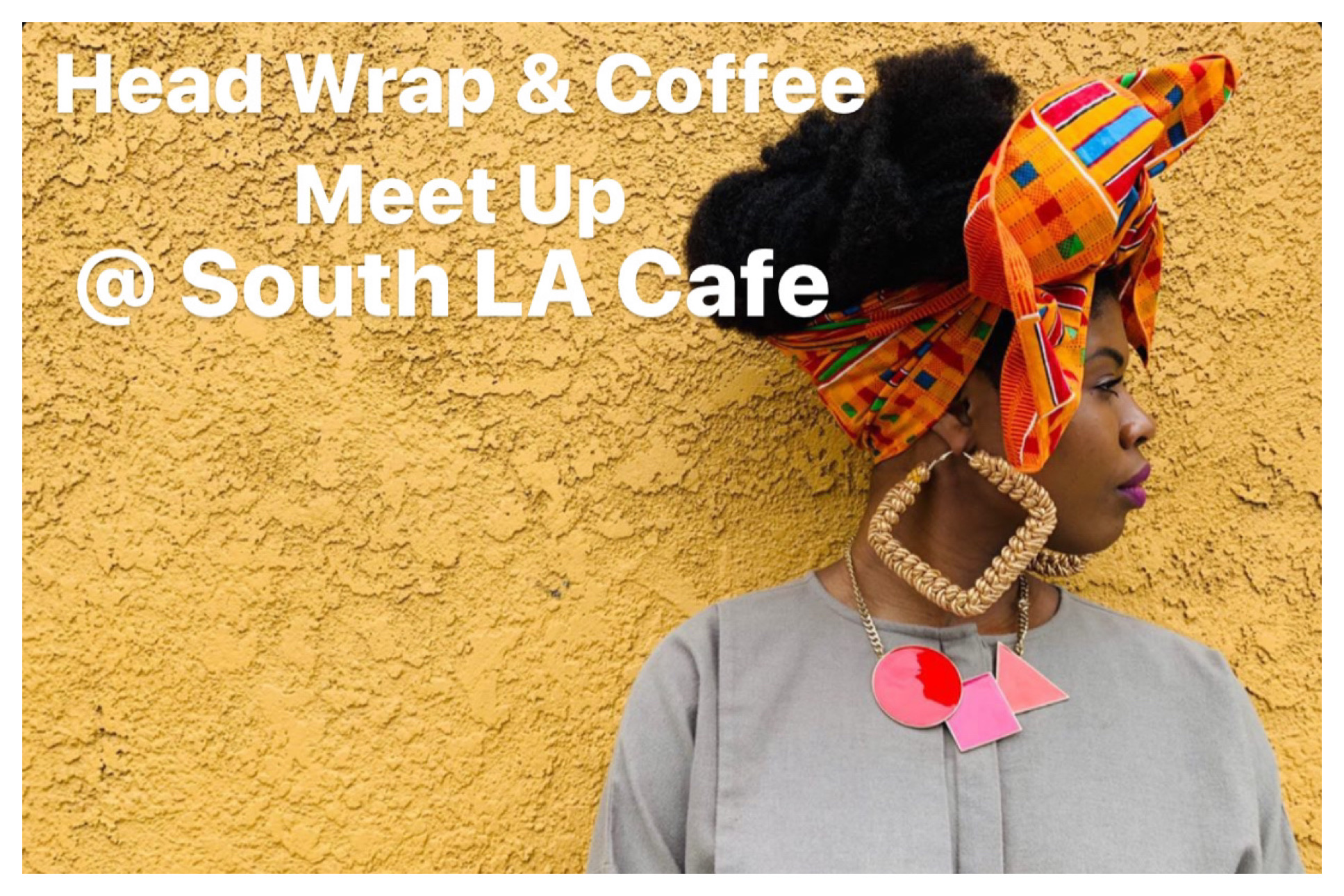 Los Angeles Head Wrap & Coffee Meet Up