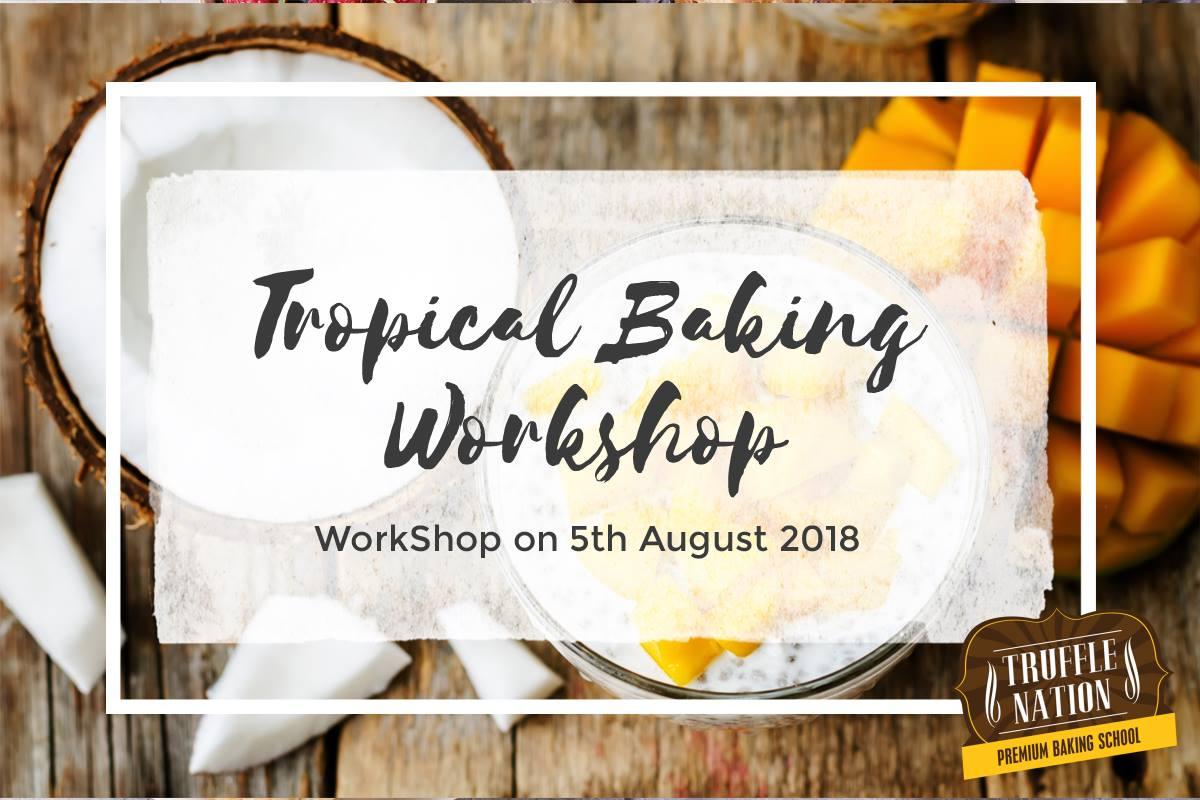 Tropical Baking Workshop